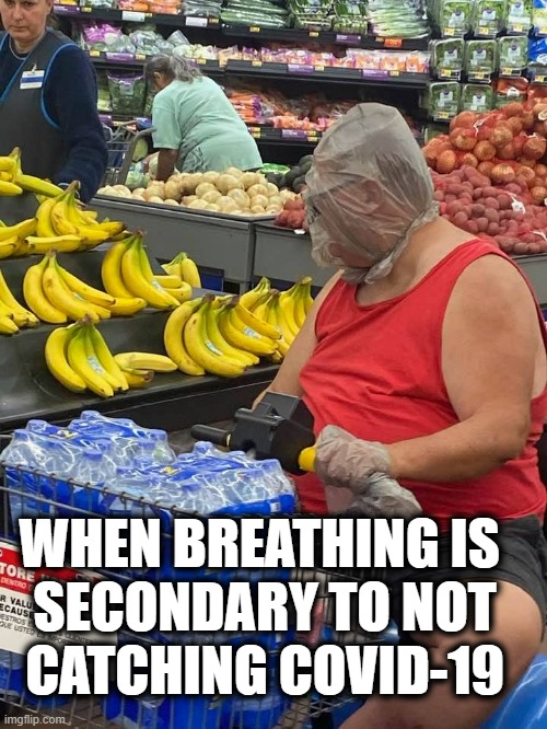 Coronavirus Safety |  WHEN BREATHING IS   SECONDARY TO NOT CATCHING COVID-19 | image tagged in wtf,coronavirus,corona,guess who,who are you people,hello | made w/ Imgflip meme maker