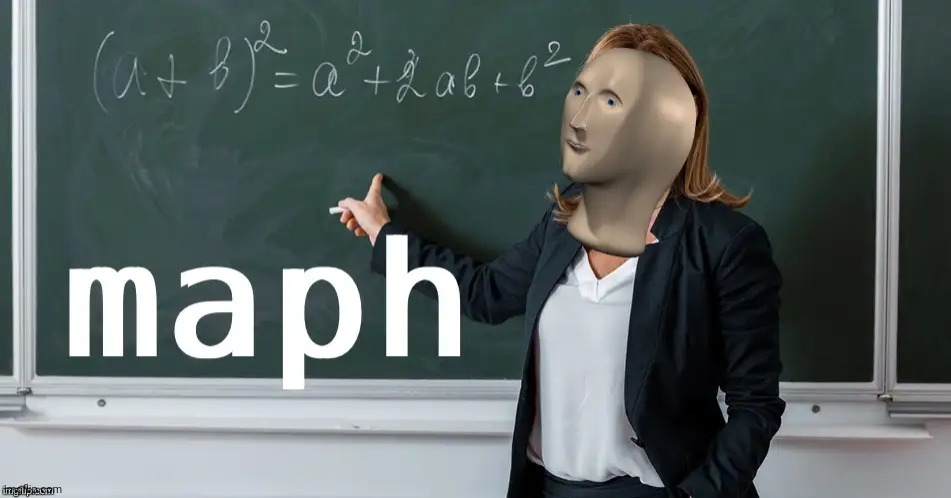 Maph | image tagged in maph | made w/ Imgflip meme maker