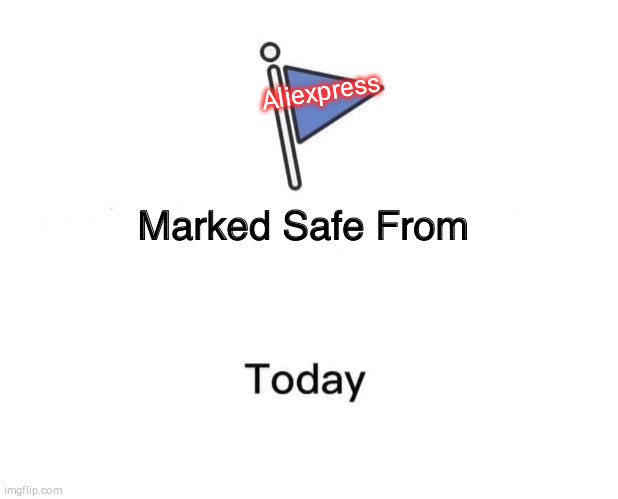 Marked Safe From | Aliexpress | image tagged in memes,marked safe from | made w/ Imgflip meme maker