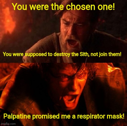 You Were Supposed To Be The Chosen One
