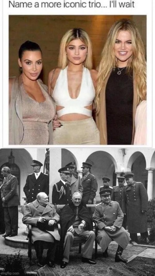image tagged in name a more iconic trio,memes,history,winston churchill,franklin d roosevelt,joseph stalin | made w/ Imgflip meme maker
