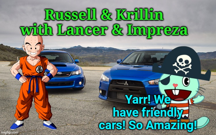 Russell & Krillin with Lancer & Impreza |  Russell & Krillin with Lancer & Impreza; Yarr! We have friendly cars! So Amazing! | image tagged in lancer  impreza,happy tree friends,mitsubishi,subaru,crossover,pirates | made w/ Imgflip meme maker
