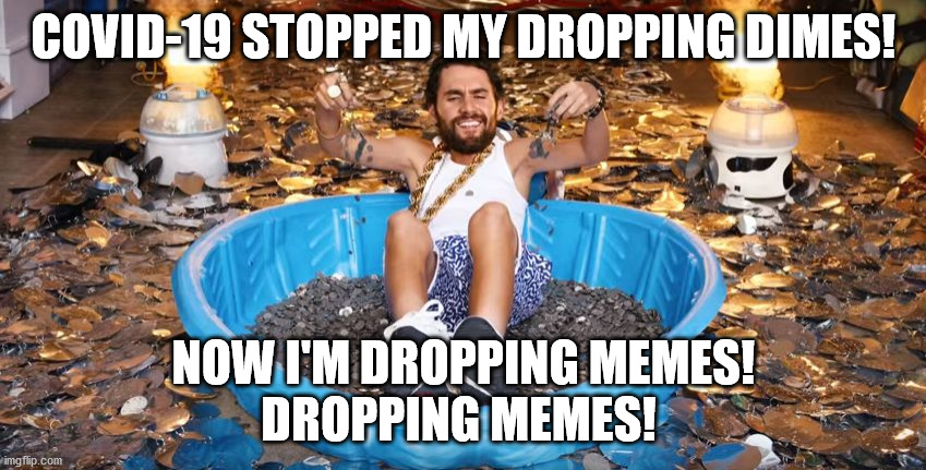 NBA unemployment |  COVID-19 STOPPED MY DROPPING DIMES! NOW I'M DROPPING MEMES! DROPPING MEMES! | image tagged in kevin love droppin dimes,nba memes,nba,covid-19,quarantine | made w/ Imgflip meme maker