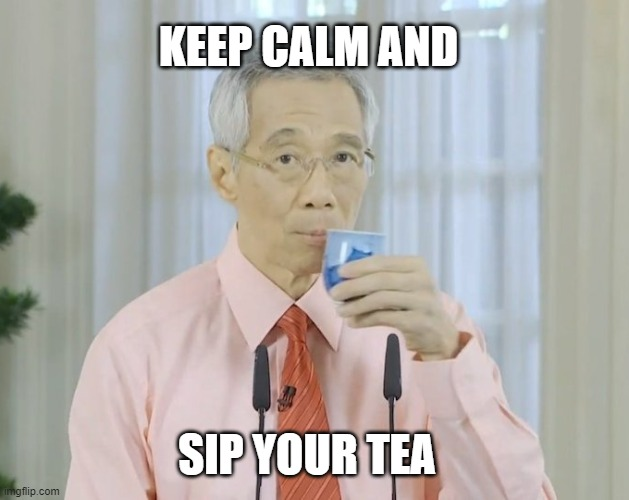 KEEP CALM AND; SIP YOUR TEA | made w/ Imgflip meme maker