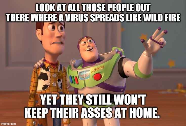 image tagged in buzz lightyear,buzz and woody,coronavirus | made w/ Imgflip meme maker