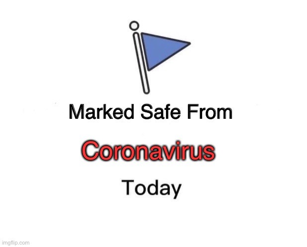Marked Safe From | Coronavirus | image tagged in memes,marked safe from | made w/ Imgflip meme maker