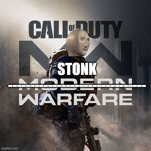 call of duty stonk warfare releasesmay 2022 confirmed |  -------------------------------; STONK | image tagged in stonks,cod,funny memes,memes | made w/ Imgflip meme maker