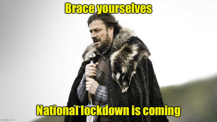 Rumor has it |  Brace yourselves; National lockdown is coming | image tagged in brace yourself,covid-19,coronavirus | made w/ Imgflip meme maker