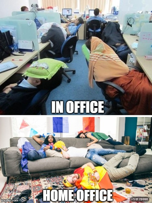 Office Vs. Home Office |  IN OFFICE; HOME OFFICE; #STAYHOME | image tagged in home office,stay home,quarantine,covid-19,pandemic,home | made w/ Imgflip meme maker