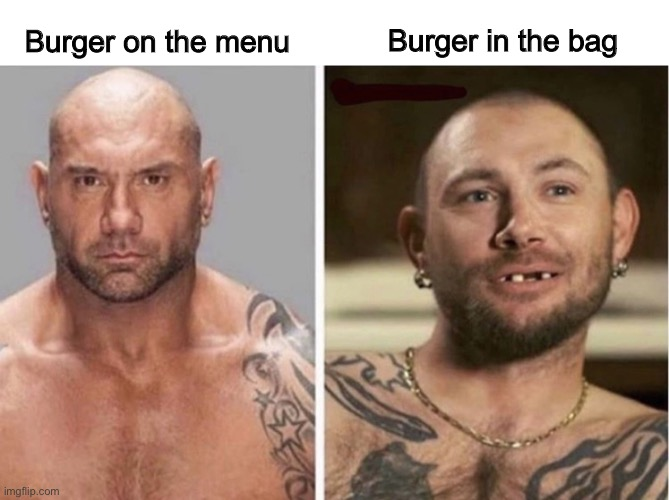 Expectation vs Reality | Burger on the menu Burger in the bag | image tagged in expectation vs reality | made w/ Imgflip meme maker