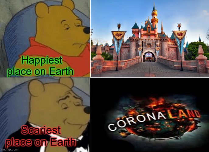 I guess not everything's closed. |  Happiest place on Earth; Scariest place on Earth | image tagged in disneyland,corona virus,memes,funny | made w/ Imgflip meme maker