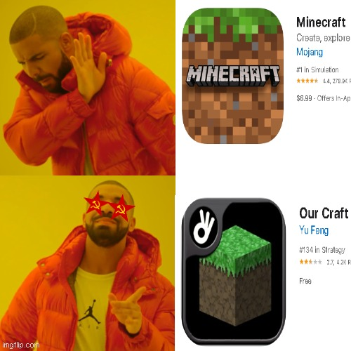 Our Craft! But its already on App Store | image tagged in memes,drake hotline bling,app store,minecraft,socialist,communist | made w/ Imgflip meme maker
