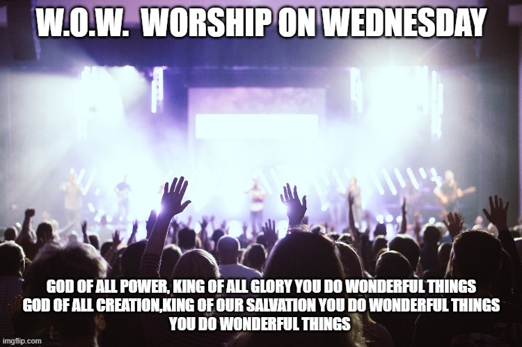 image tagged in worship,praise,church,god,jesus,praise the lord | made w/ Imgflip meme maker