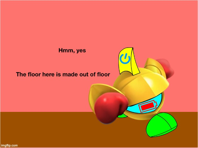 the floor here is made out of floor Zip | image tagged in the floor here is made out of floor zip | made w/ Imgflip meme maker