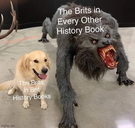 Repost lol | image tagged in repost,history,historical meme,dogs,britain,colonialism | made w/ Imgflip meme maker