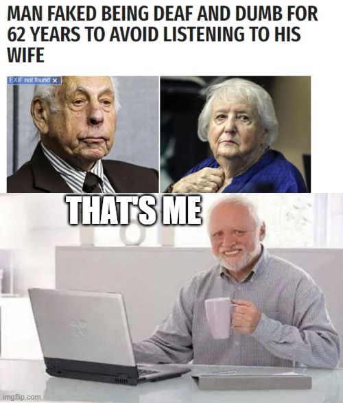 hide the pain |  THAT'S ME | image tagged in memes,hide the pain harold,funny,deaf,dumb | made w/ Imgflip meme maker
