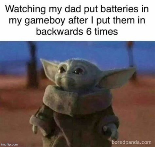 I guess I am stupid..... -_- | image tagged in baby yoda,games,oh well,lol,hilarious,memes | made w/ Imgflip meme maker