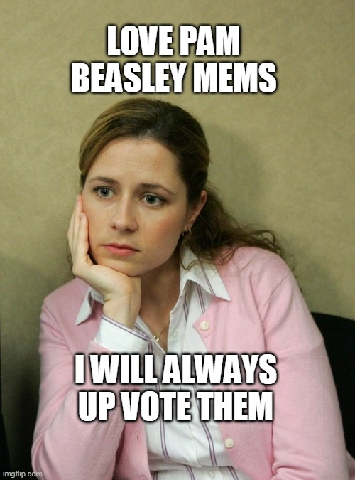 Pam Beasley is HOT | LOVE PAM BEASLEY MEMS I WILL ALWAYS UP VOTE THEM | image tagged in pam beasley office,pam,the office,cute | made w/ Imgflip meme maker