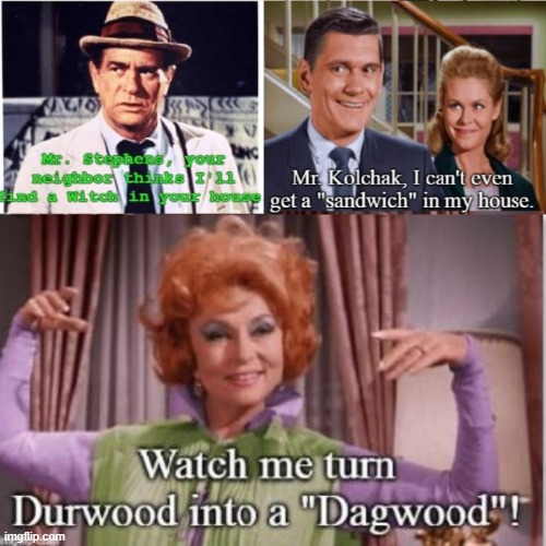 Carl Kolchak is... The Blonde Stalker | image tagged in classics,tv shows,funny memes,bewitched | made w/ Imgflip meme maker