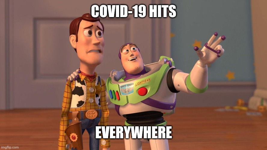 Woody and Buzz Lightyear Everywhere Widescreen |  COVID-19 HITS; EVERYWHERE | image tagged in woody and buzz lightyear everywhere widescreen,mturk | made w/ Imgflip meme maker
