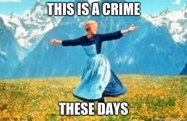 Look At All These |  THIS IS A CRIME; THESE DAYS | image tagged in memes,look at all these | made w/ Imgflip meme maker