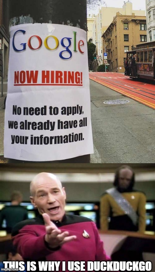 THIS IS WHY I USE DUCKDUCKGO | image tagged in memes,picard wtf | made w/ Imgflip meme maker