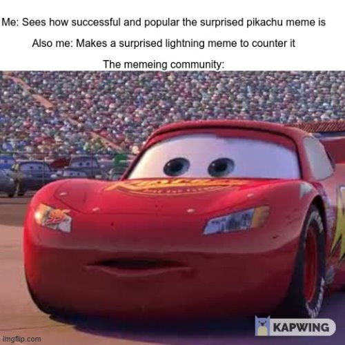 image tagged in surprised,lightning mcqueen,cars,surprised pikachu | made w/ Imgflip meme maker