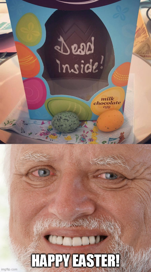 HAPPY EASTER! | image tagged in hide the pain harold,dead inside,egg,happy easter | made w/ Imgflip meme maker