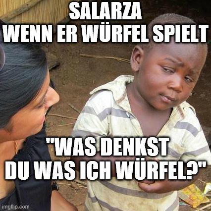 Third World Skeptical Kid Meme | SALARZA WENN ER WÜRFEL SPIELT