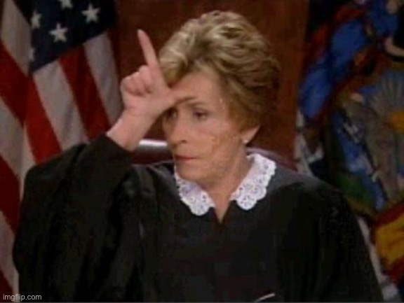 Judge Judy Loser | image tagged in judge judy loser | made w/ Imgflip meme maker