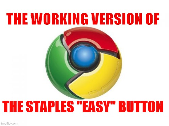 "Google Chrome |  THE WORKING VERSION OF; THE STAPLES ""EASY"" BUTTON 