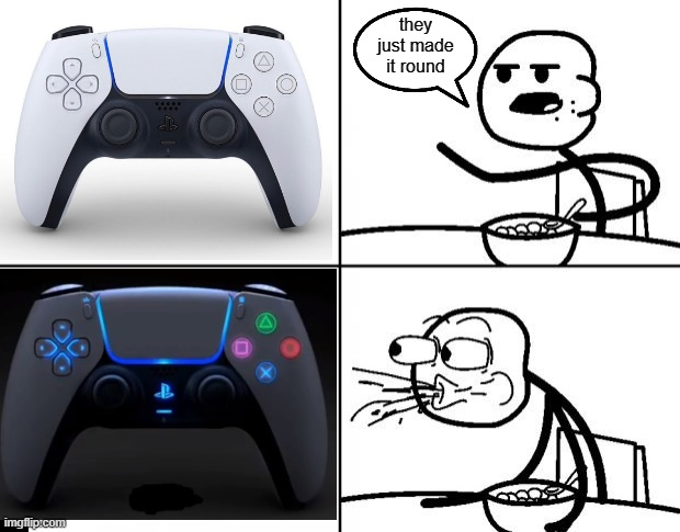 HOLY $@#&! |  they just made it round | image tagged in playstation,cereal guy spitting,gaming,funny,fun | made w/ Imgflip meme maker