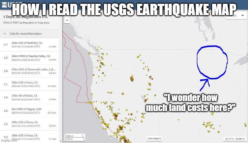 "Looking for land... |  HOW I READ THE USGS EARTHQUAKE MAP; ""I wonder how much land costs here?"" 