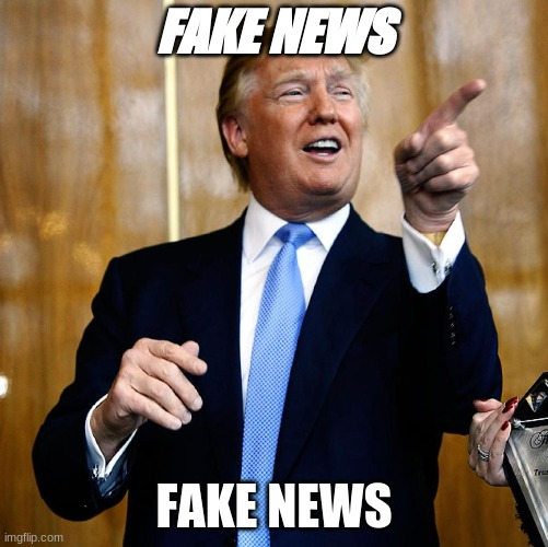 Donal Trump Birthday |  FAKE NEWS; FAKE NEWS | image tagged in donal trump birthday | made w/ Imgflip meme maker