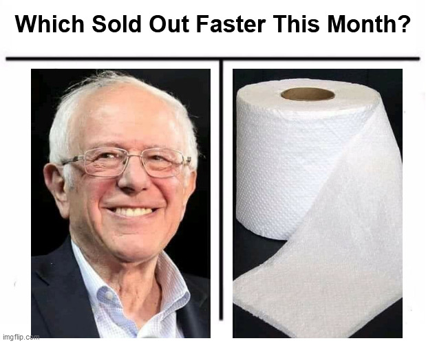 Who Would Win |  Which Sold Out Faster This Month? | image tagged in memes,who would win,bernie sanders | made w/ Imgflip meme maker