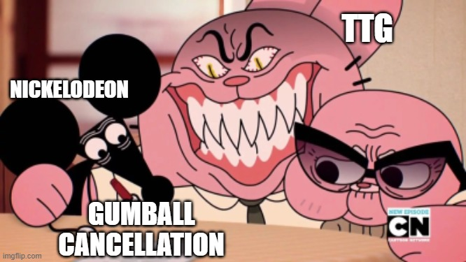 Evil Richard |  TTG; NICKELODEON; GUMBALL CANCELLATION | image tagged in evil richard | made w/ Imgflip meme maker