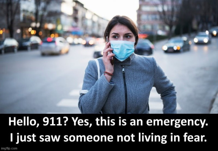 No Fear | image tagged in emergency,911,fear,coronavirus,mask,covid 19 | made w/ Imgflip meme maker