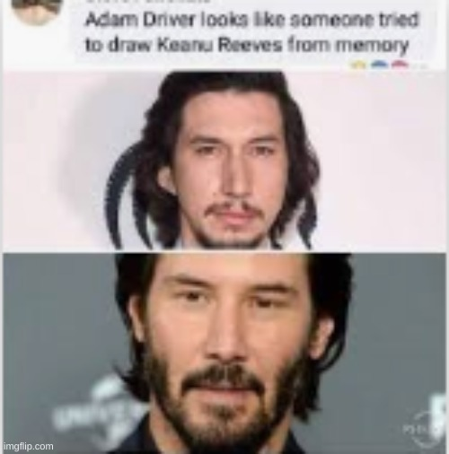 repost but lol | image tagged in adam driver,keanu reeves | made w/ Imgflip meme maker