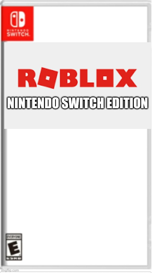 Roblox Nintendo Switch Edition Imgflip