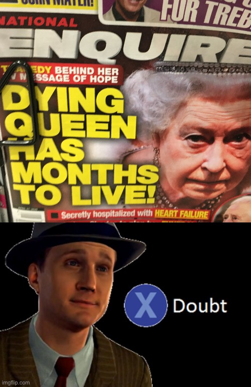 Fake news about the queen | image tagged in memes,funny,death,news,queen elizabeth,doubt | made w/ Imgflip meme maker