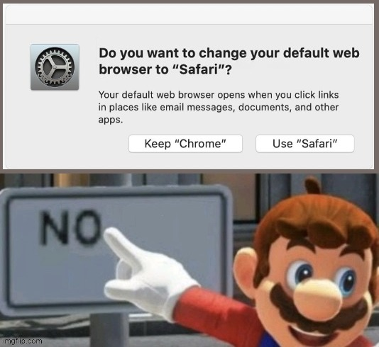 Do you want to change your default web browser to Safari? | image tagged in mario no sign,mac,safari,browser | made w/ Imgflip meme maker