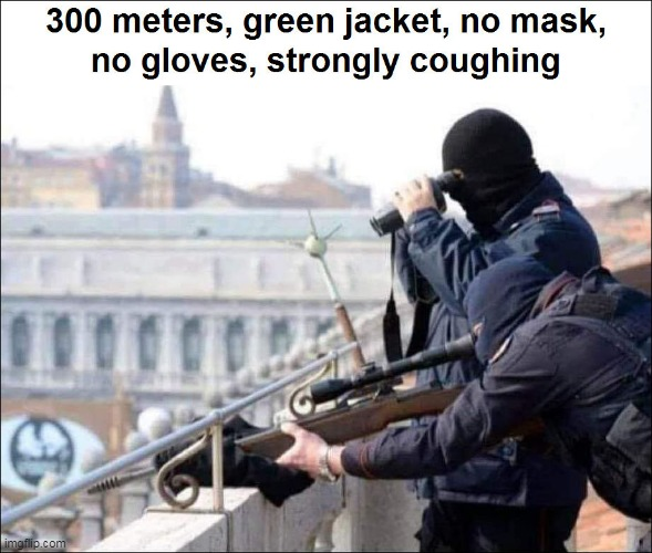 image tagged in snipers,mask,gloves,coughing,coronavirus,hit | made w/ Imgflip meme maker