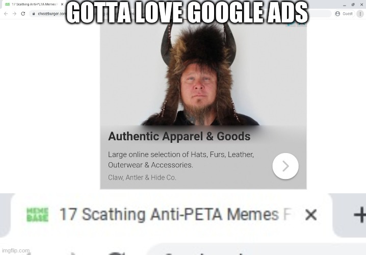 Nobody likes PETA, not even Google |  GOTTA LOVE GOOGLE ADS | image tagged in peta,google ads,screenshot,advertisement | made w/ Imgflip meme maker