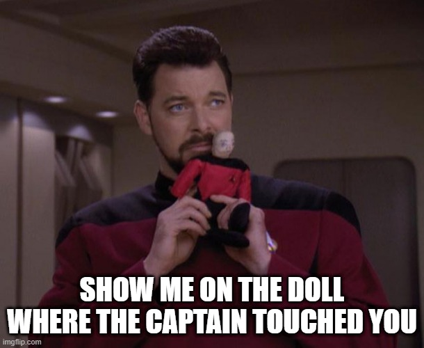 Captain Pedo-card |  SHOW ME ON THE DOLL WHERE THE CAPTAIN TOUCHED YOU | image tagged in riker with picard voodoo doll | made w/ Imgflip meme maker