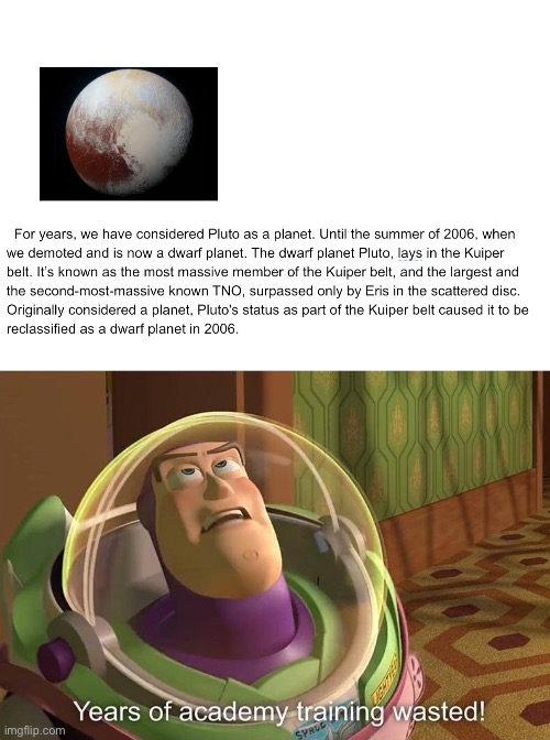 This man's life was a big waste of his schooling. | image tagged in buzz lightyear | made w/ Imgflip meme maker