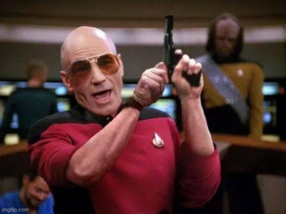 image tagged in gangsta picard | made w/ Imgflip meme maker