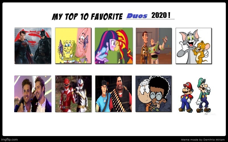 My Top 10 Favorite Duos 2020 | image tagged in memes,funny,funny memes,top 10 | made w/ Imgflip meme maker