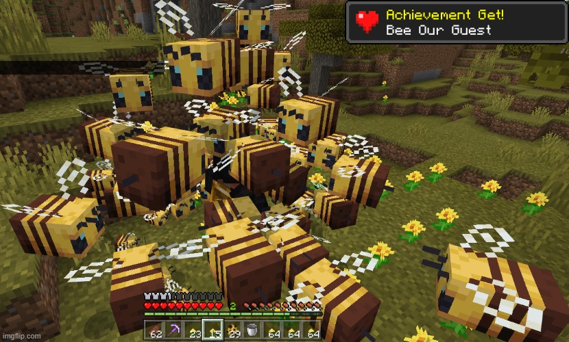 Bees everywhere! | image tagged in bee,minecraft,achievement,everywhere,fun | made w/ Imgflip meme maker