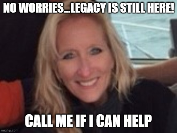 Milk Carton |  NO WORRIES...LEGACY IS STILL HERE! CALL ME IF I CAN HELP | image tagged in milk carton | made w/ Imgflip meme maker