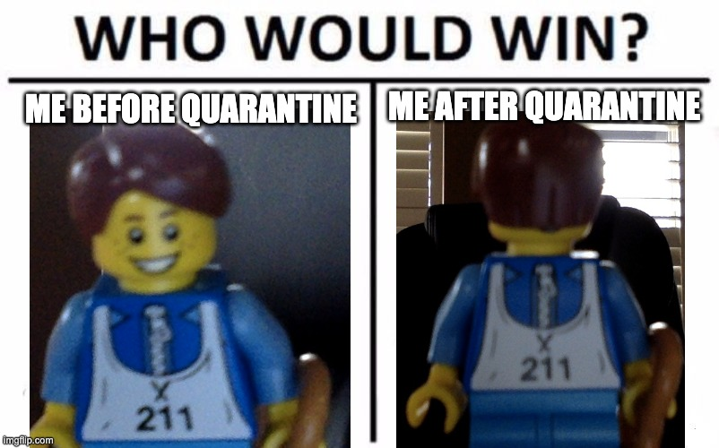 There are no salons open during quarantine. |  ME AFTER QUARANTINE; ME BEFORE QUARANTINE | image tagged in memes,lego,quarantine | made w/ Imgflip meme maker